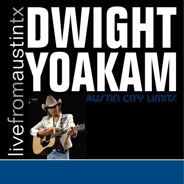 Live from Austin, TX: Dwight Yoakam