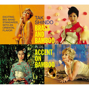 Tak Shindo. Brass and Bamboo / Accent on Bambo. Exciting Big-Band Standards with an Oriental Flavor album