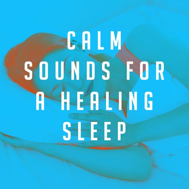 Calm Sounds for a Healing Sleep