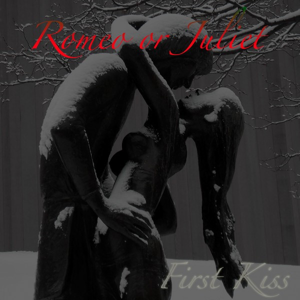 Album cover for First Kiss by Romeo or Juliet