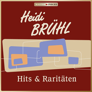 Masterpieces presents Heidi Brühl: Hits & Raritäten album
