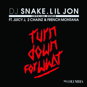DJ Snake, Lil Jon, Juicy J, 2 Chainz, French Montana Turn Down for What - Official Remix cover