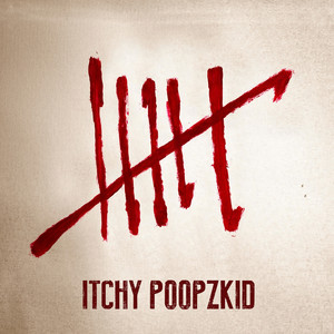 Six - Itchy Poopzkid