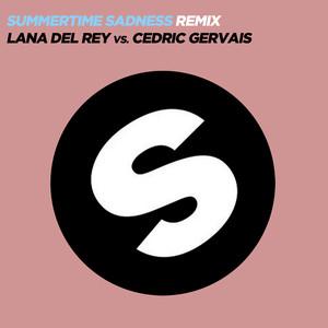 Summertime Sadness [Lana Del Rey vs. Cedric Gervais]  - Lana Del Rey