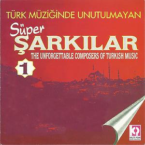 Türk Müziğinde Unutulmayan Süper Şarkılar, Vol.1 Albümü
