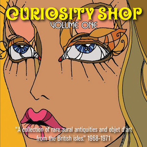 Curiosity Shop, Volume 1: A Collection Of Rare Aural Antiquities And Objet D'art From The British Isles, 1968-1971