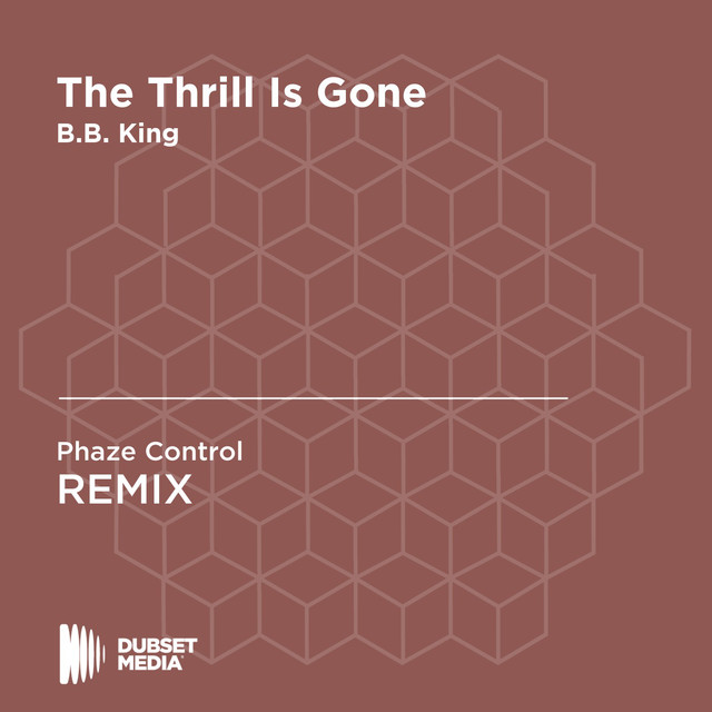 The Thrill Is Gone (Phaze Control Unofficial Remix) [B B