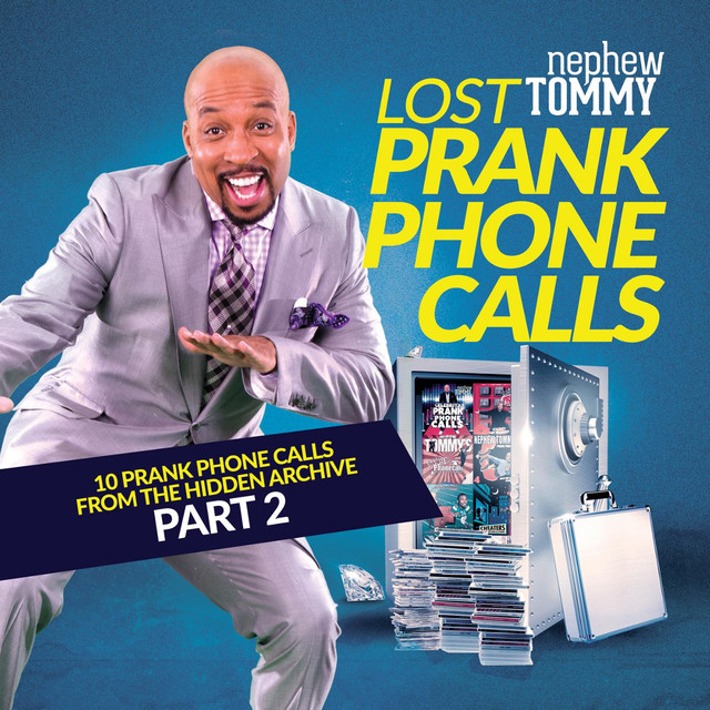 Lost Prank Phone Calls, Pt  2 by Nephew Tommy on Spotify