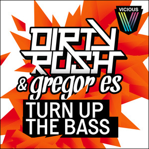Key Bpm For Turn Up The Bass Original Mix By Dirty Rush Gregor