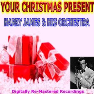 Your Christmas Present - Harry James & His Orchestra album