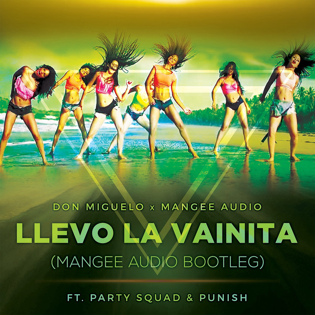 Llevo La Vainita (Mangee Audio Bootleg) [feat. The Partysquad & Punish]