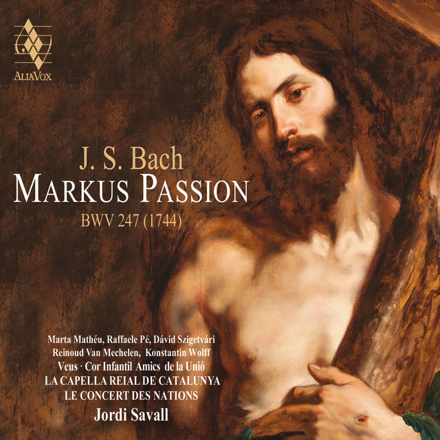 Album cover for Bach: Markus Passion, BWV 247 by Johann Sebastian Bach, Jordi Savall, La Capella Reial De Catalunya, Le Concert Des Nations