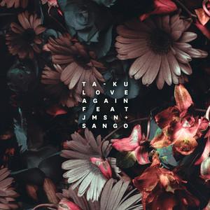 Love Again (feat. JMSN & Sango)