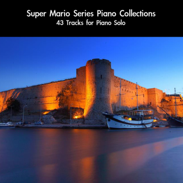 Super Mario Series Piano Collections: 43 Tracks for Piano Solo by