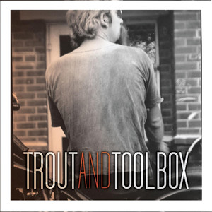 Trout and Toolbox album
