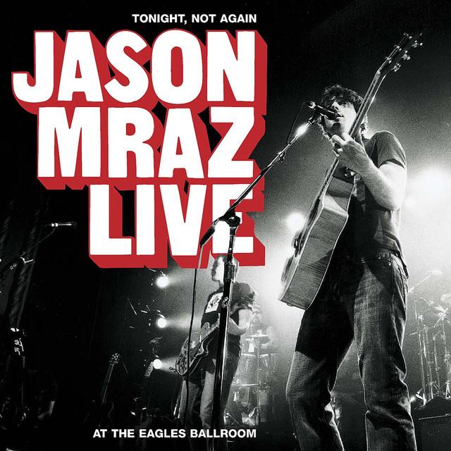 Tonight Not Again: Jason Mraz Live at the Eagles Ballroom