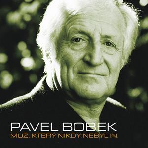Pavel Bobek - Muz, ktery nikdy nebyl in