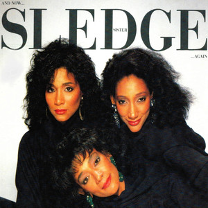 And Now ... Sister Sledge ... Again