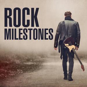Rock Milestones