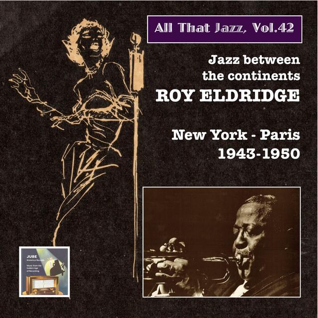 "All That Jazz, Vol. 42: Roy Eldridge ""New York - Paris!"" (Remastered 2015)"