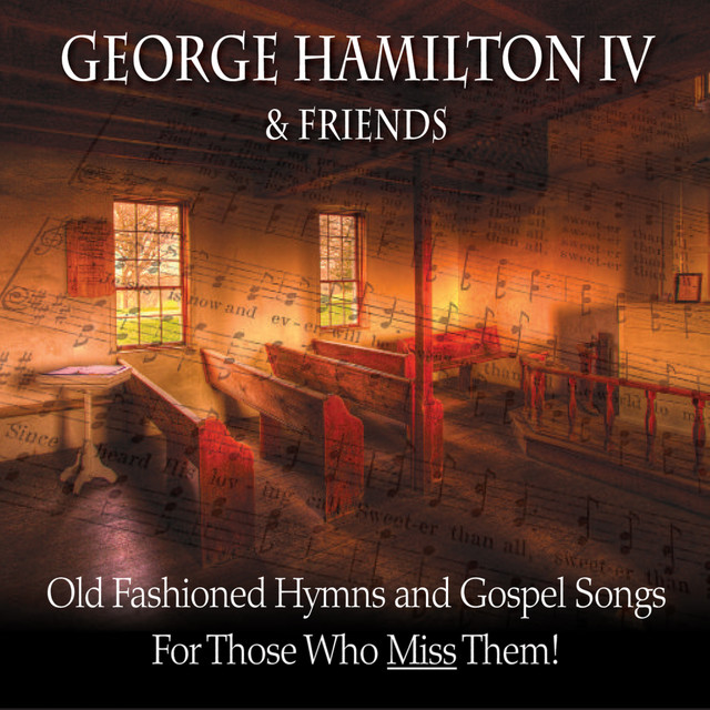 Old Fashioned Hymns and Gospel Songs    for Those Who Miss