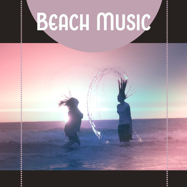 Beach Music - Summer Vibes Music, Chillout Sounds, Ibiza Lounge, Ocean Dreams, Chill, Beach Music, Chill Out Music
