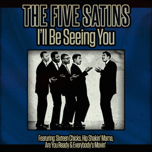 The Five Satins - I'll Be Seeing You album