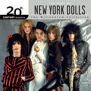 20th Century Masters: The Millennium Collection: Best Of The New York Dolls album
