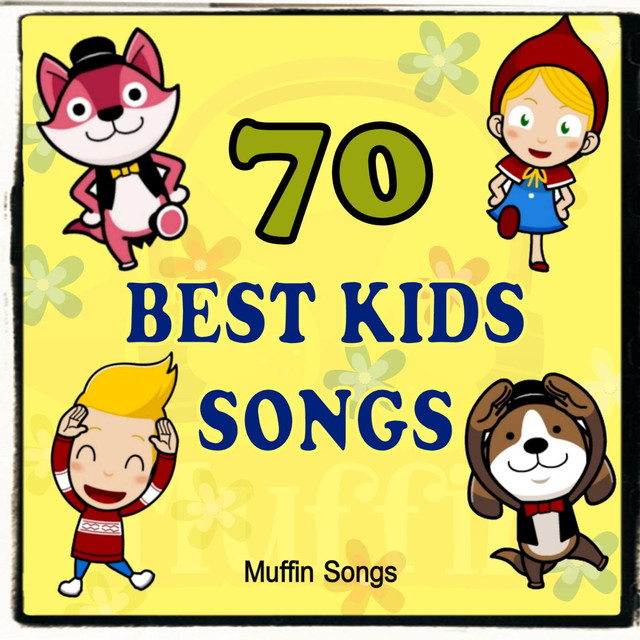 70 Best Kids Songs with Muffin Songs by Muffin Songs on Spotify