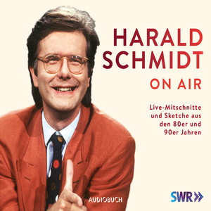 Harald Schmidt on Air (Feature Live) Audiobook