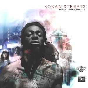 Koran Streets - You.Know.I.Got.It (The Album)