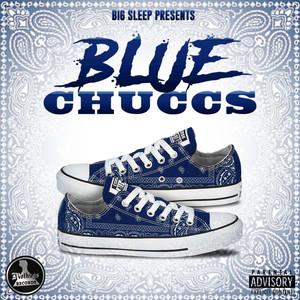 Big Sleep Presents Blue Chuccs