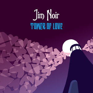 Tower Of Love - Jim Noir