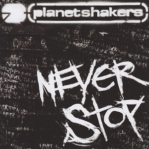 Never Stop - Planetshakers