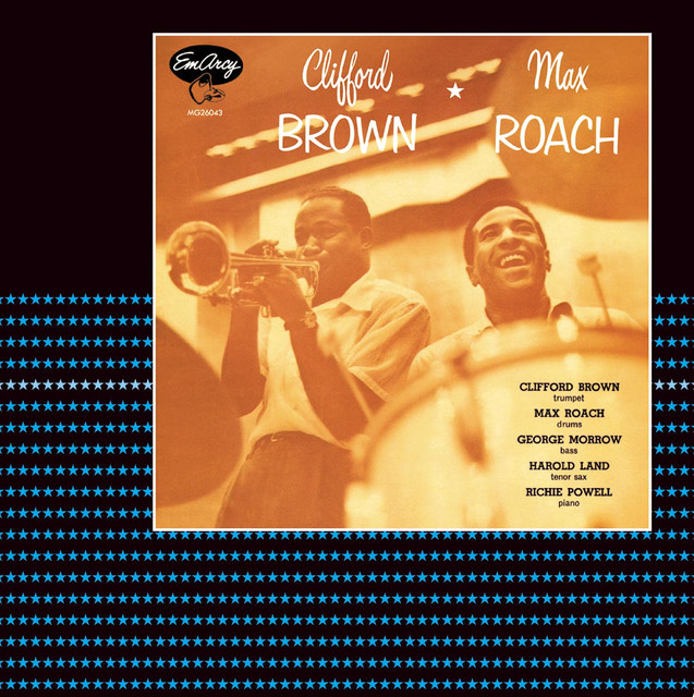 Clifford Brown And Max Roach