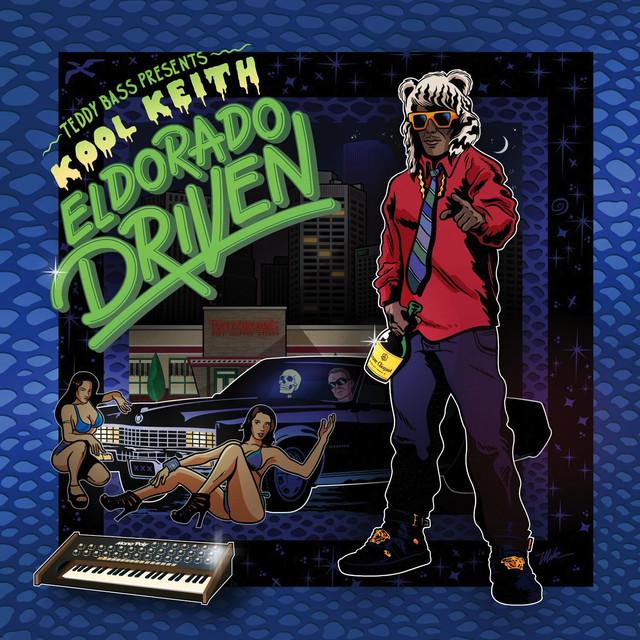 """El Dorado Driven """"Teddy Bass Presents Kool Keith"""""""