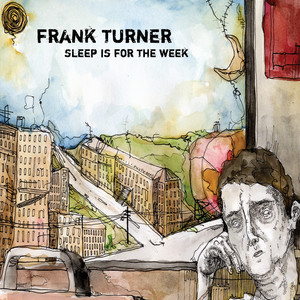 Sleep Is For The Week - Frank Turner