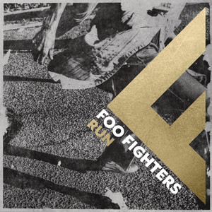 Run - Foo Fighters
