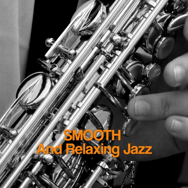 Smooth And Relaxing Jazz