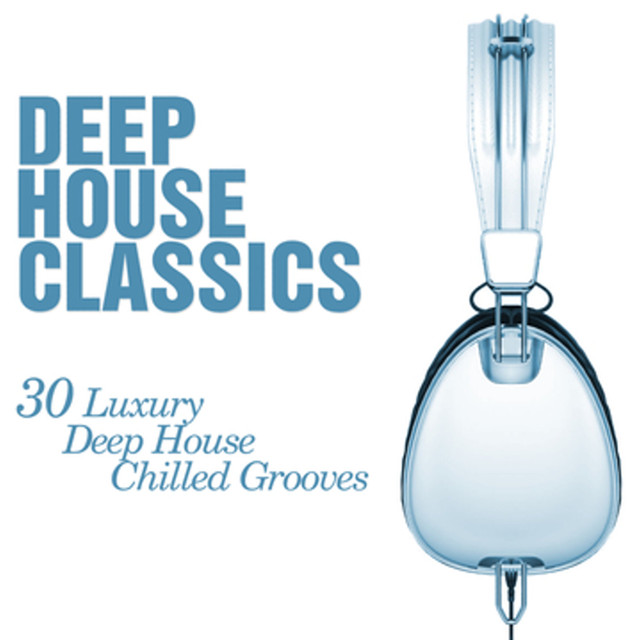 Jask, Jocie - Deep House Classics - Luxury Deep House Grooves (House Warming) - Chilled and Funky Sessions