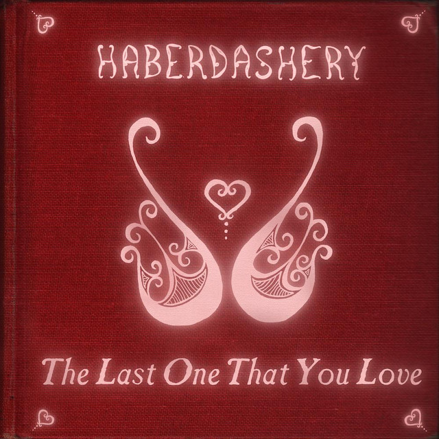 Artwork for The Last One That You Love (Piano Version featuring Aaron Eitan Meyer) by Haberdashery