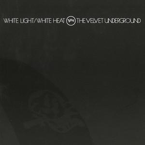 White Light / White Heat (45th Anniversary)