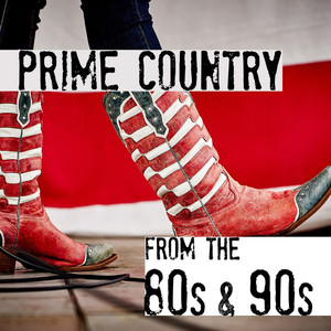 Prime Country from the 80s & 90s