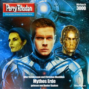 Mythos Erde - Perry Rhodan - Erstauflage 3000 (Ungekürzt) Hörbuch kostenlos