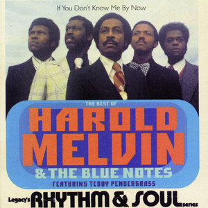 The Best Of Harold Melvin & The Blue Notes: If You Don't Know Me By Now (Featuring Teddy Pendergrass) album