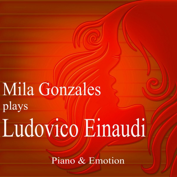 Album cover for Mila Gonzales Plays Ludovico Einaudi by Mila Gonzales