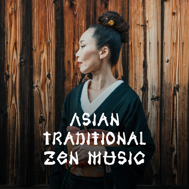 Asian Traditional Zen Music (Best Instrumental Chinese Sounds