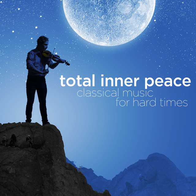 Total Inner Peace: Classical Music for Hard Times Albumcover