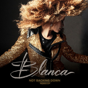 Blanca Not Backing Down cover