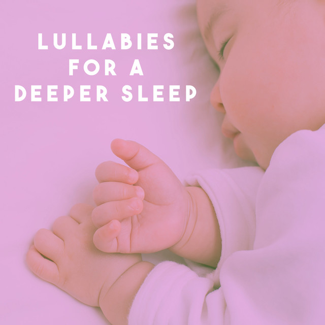 Lullabies For A Deeper Sleep